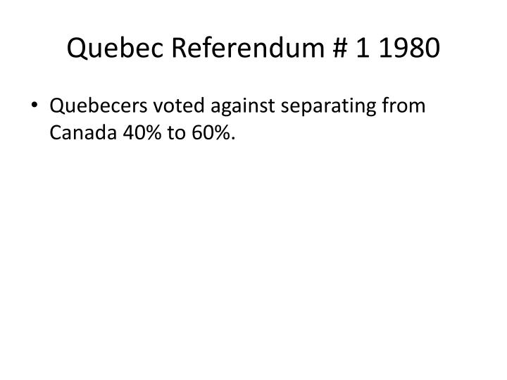 Quebec Referendum # 1 1980