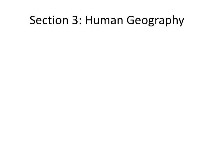 Section 3: Human Geography