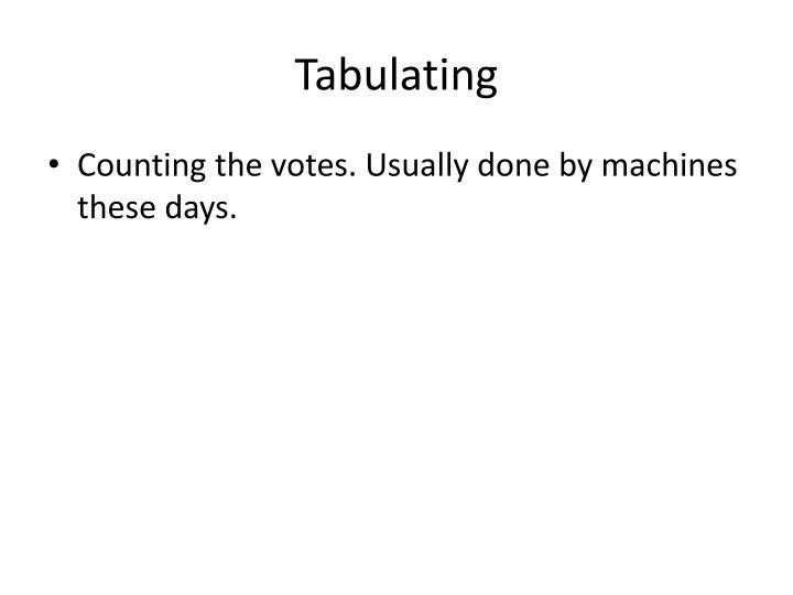 Tabulating