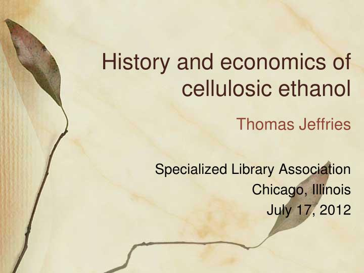 History and economics of cellulosic ethanol