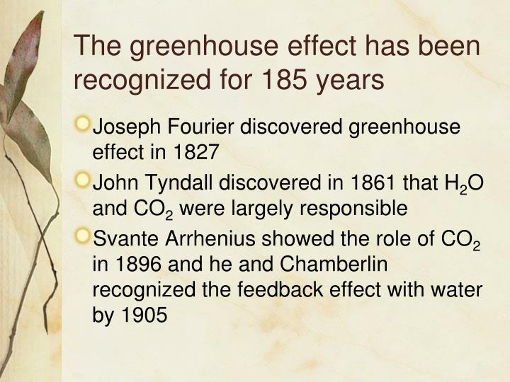 The greenhouse effect has been recognized for 185 years
