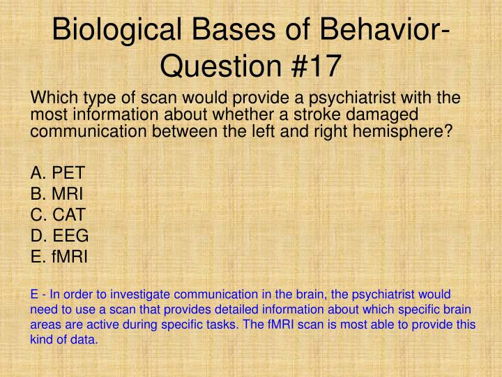 Biological Bases of Behavior- Question #17
