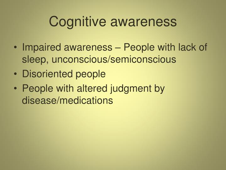 Cognitive awareness