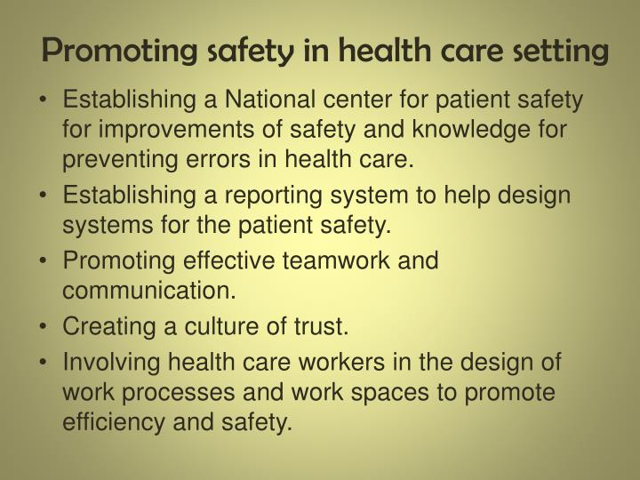 Promoting safety in health care setting