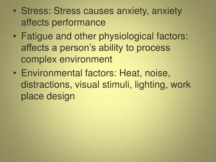Stress: Stress causes anxiety, anxiety affects performance