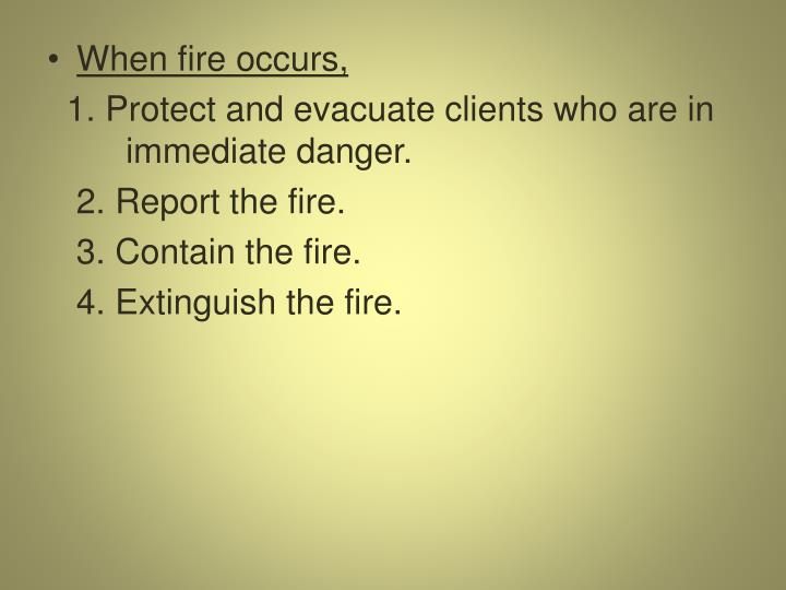 When fire occurs,