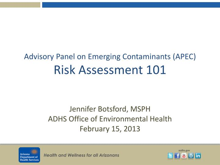 Advisory panel on emerging contaminants apec risk assessment 101
