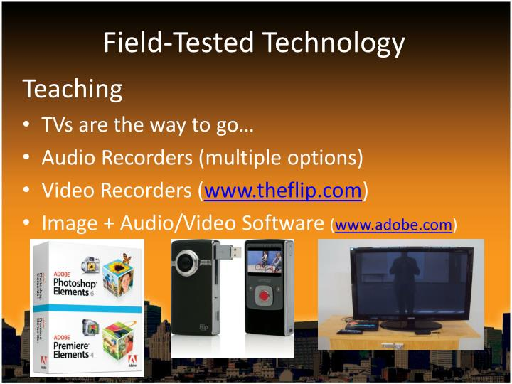 Field-Tested Technology