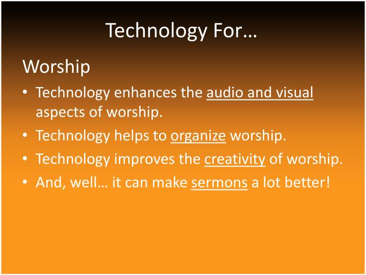 Technology For…