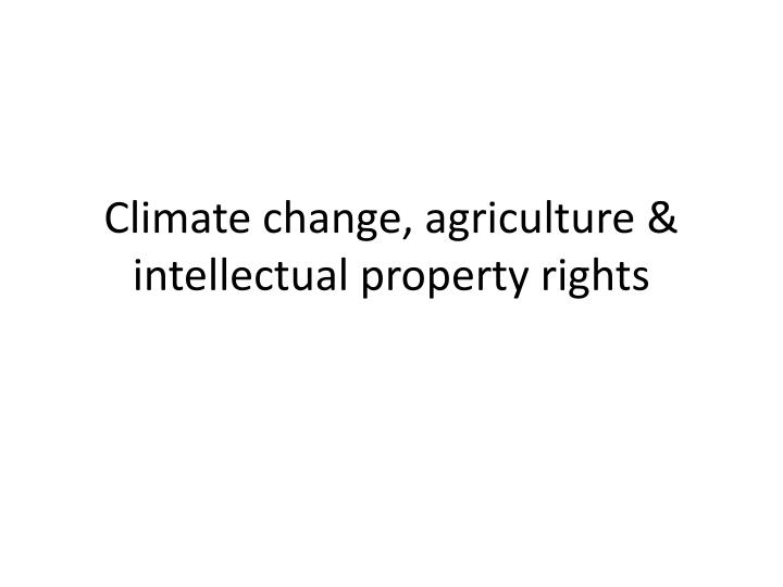 Climate change agriculture intellectual property rights