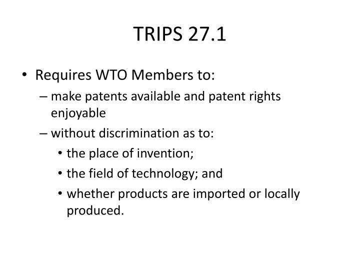 TRIPS 27.1