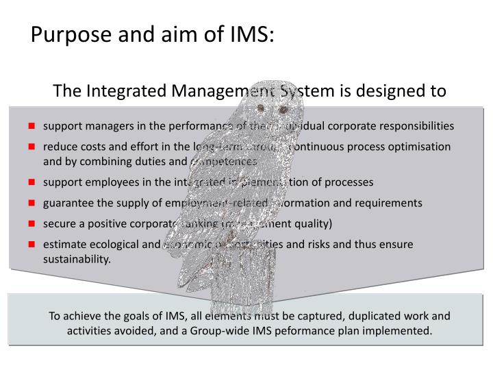 Purpose and aim of IMS: