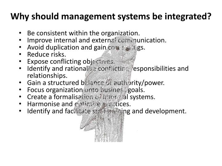 Why should management systems be integrated?