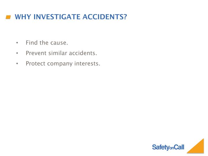 Why Investigate Accidents?