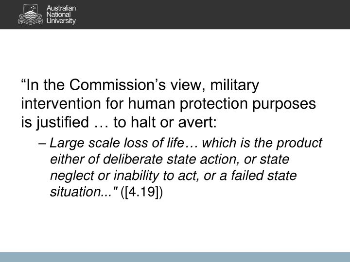 """In the Commission's view, military intervention for human protection purposes is justified … to halt or avert:"