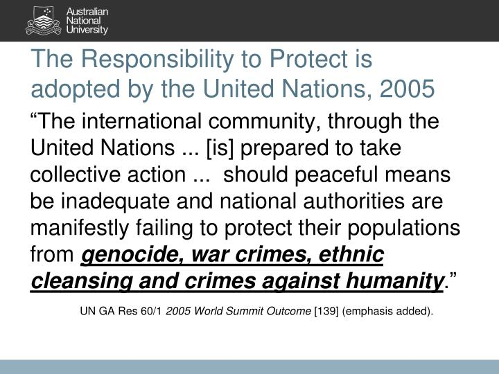 The Responsibility to Protect is adopted by the United Nations, 2005