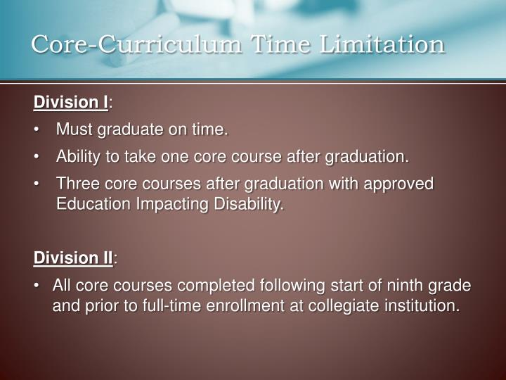 Core-Curriculum Time Limitation