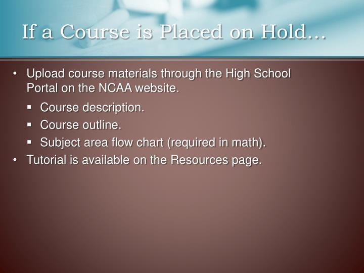 If a Course is Placed on Hold…