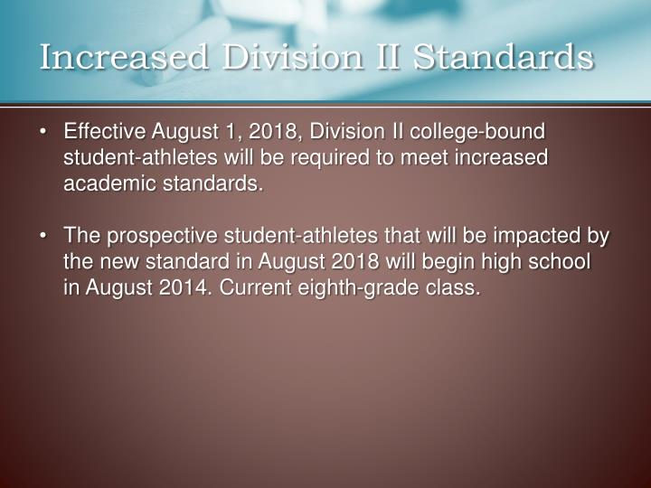 Increased Division II Standards