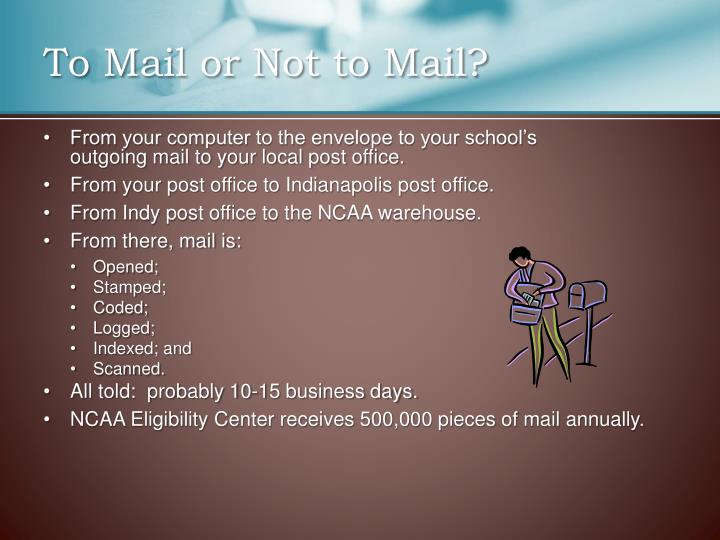 To Mail or Not to Mail?