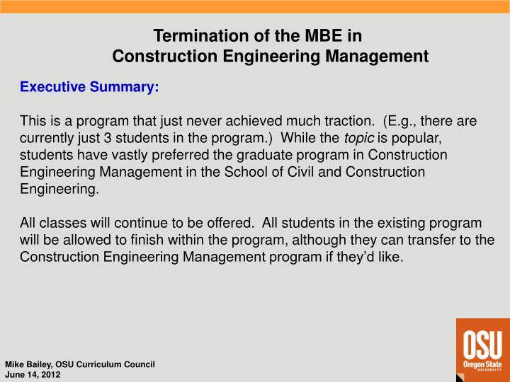 Termination of the MBE in