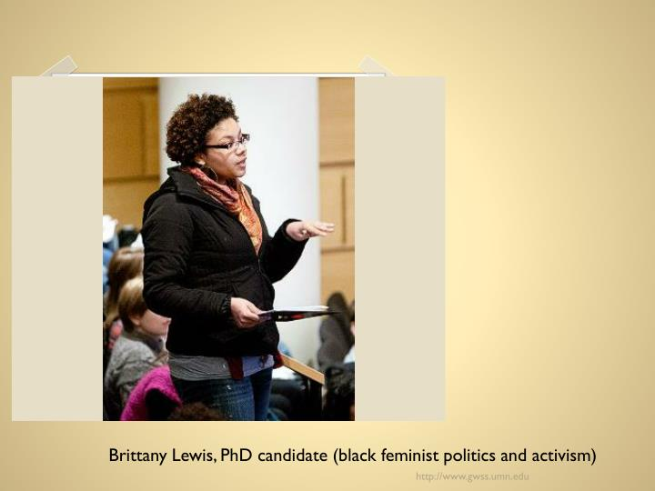 Brittany Lewis, PhD candidate (black feminist politics and activism)
