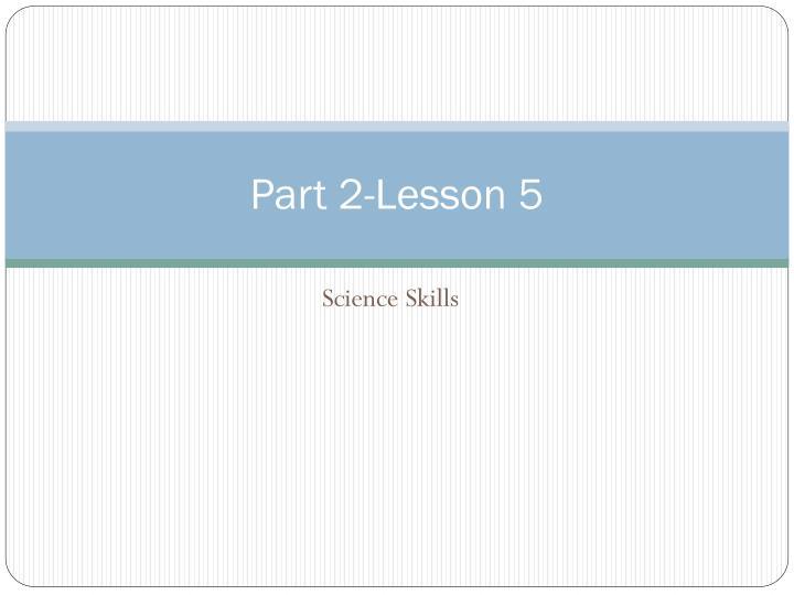 Part 2-Lesson 5