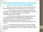 more stringent requirements for liquid waste systems which receive 2001 5000 gpd1
