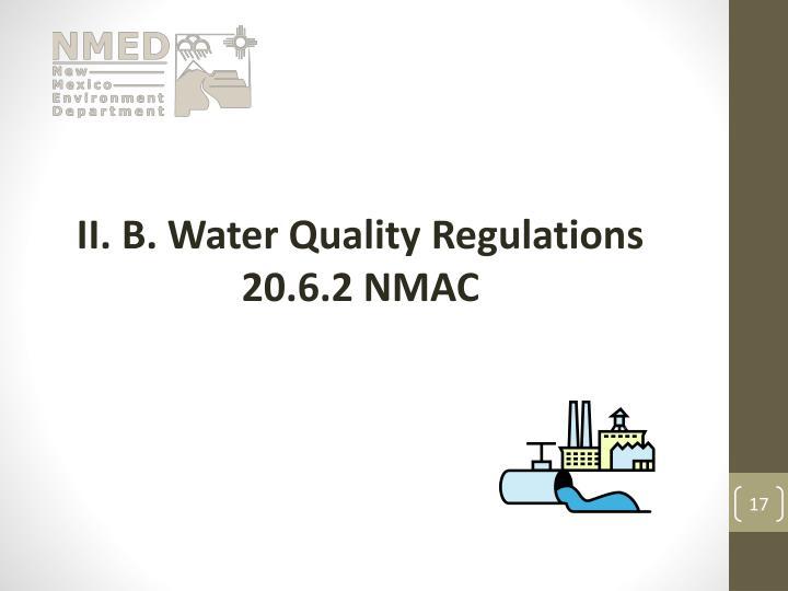 II. B. Water Quality Regulations  20.6.2 NMAC