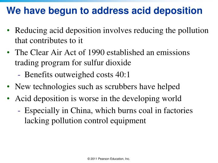 We have begun to address acid deposition