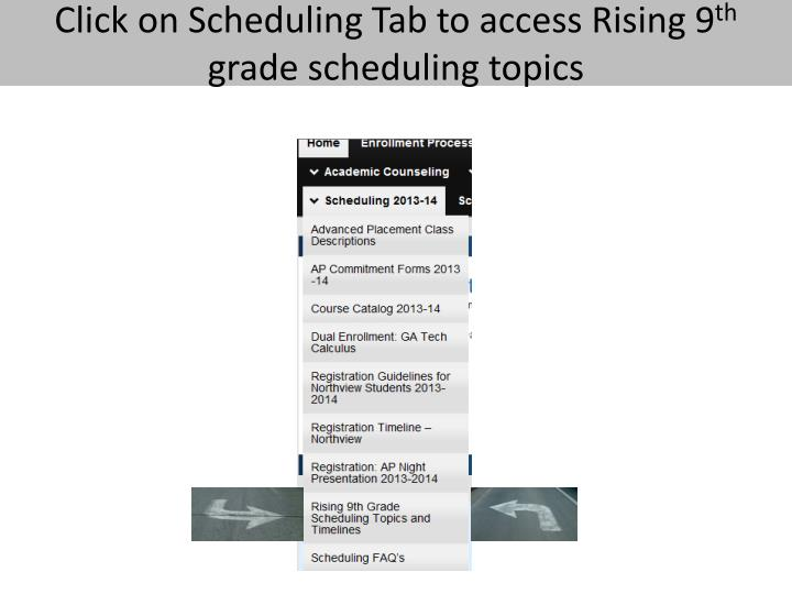 Click on Scheduling Tab to access Rising 9