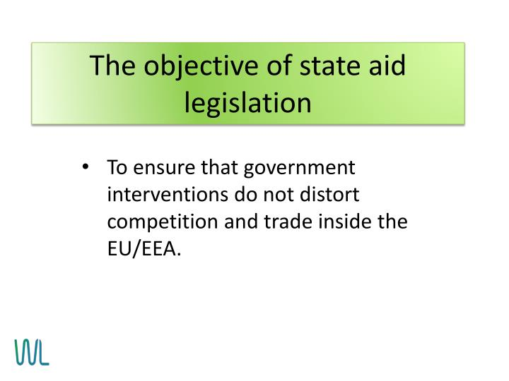 The objective of state aid legislation