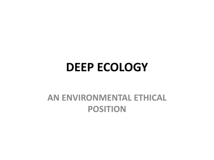 beneath critical deep ecology essay in philosophy surface