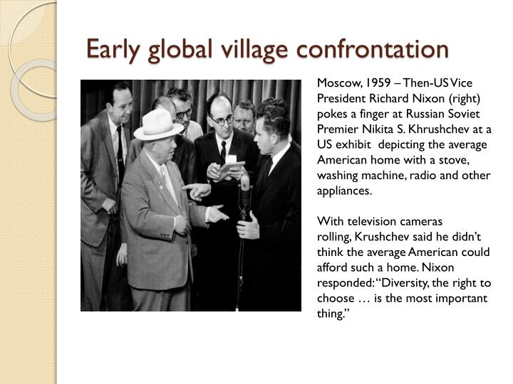 Early global village confrontation