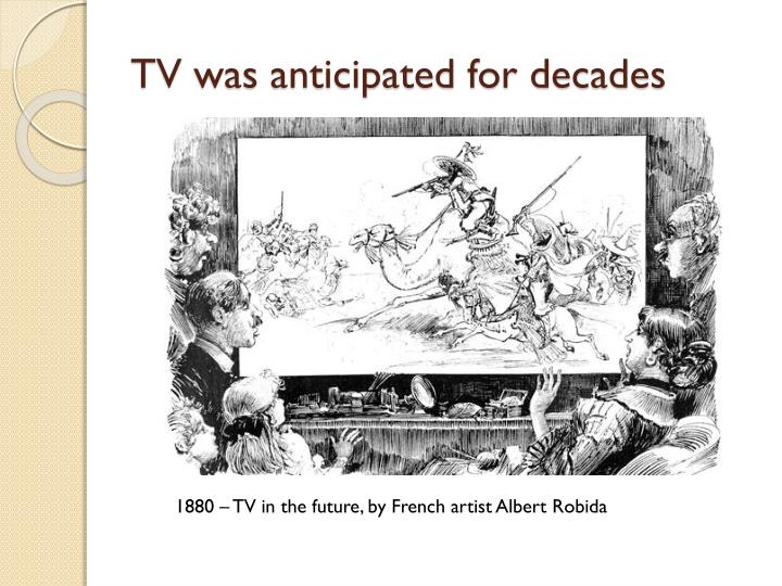 TV was anticipated for decades