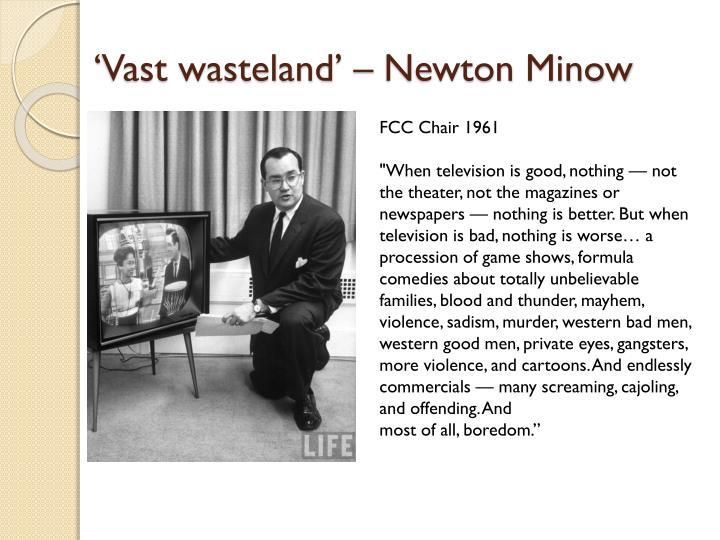 'Vast wasteland' – Newton