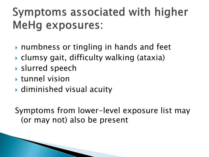 Symptoms associated with higher MeHg exposures: