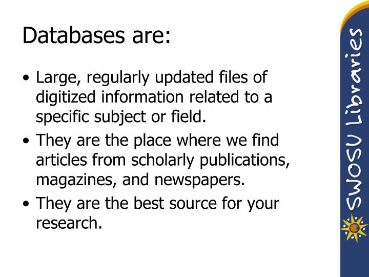 Databases are: