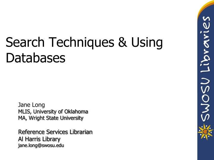 Search techniques using databases