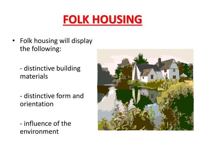 FOLK HOUSING