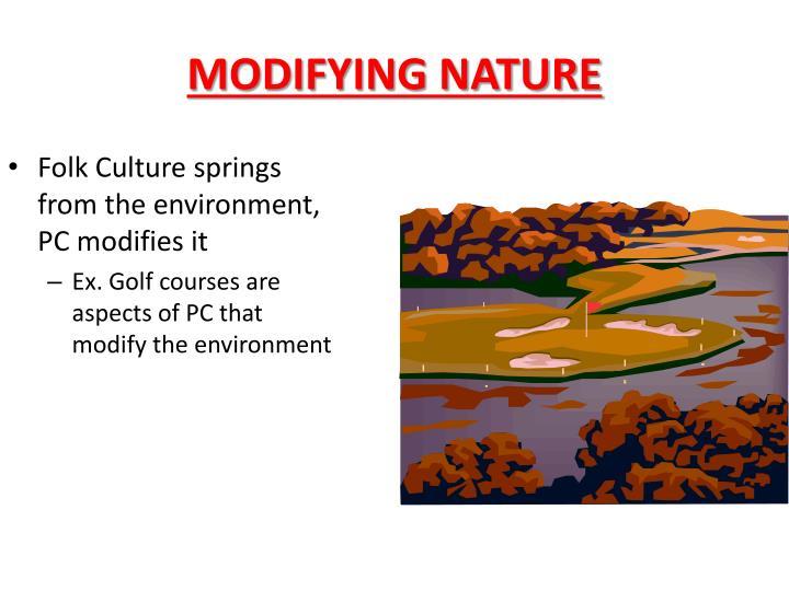 MODIFYING NATURE
