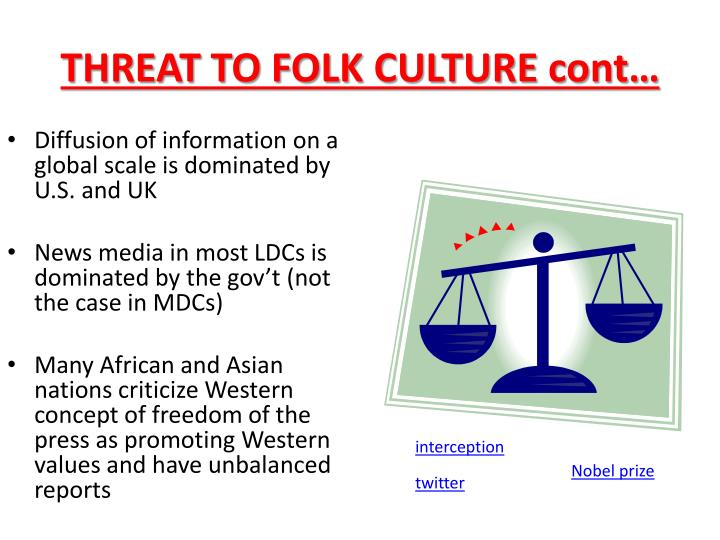 THREAT TO FOLK CULTURE cont…
