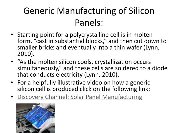 Generic Manufacturing of Silicon Panels: