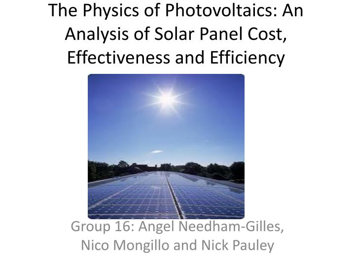The physics of photovoltaics an analysis of solar panel cost e ffectiveness and efficiency