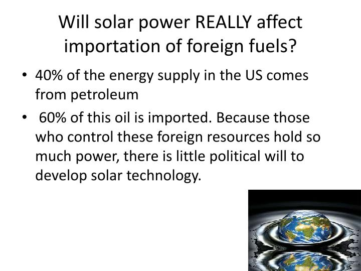 Will solar power REALLY affect importation of foreign fuels?
