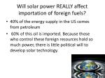 will solar power really affect importation of foreign fuels