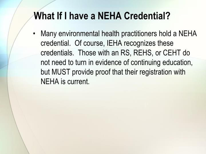 What If I have a NEHA Credential?