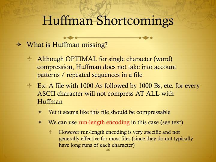 Huffman Shortcomings