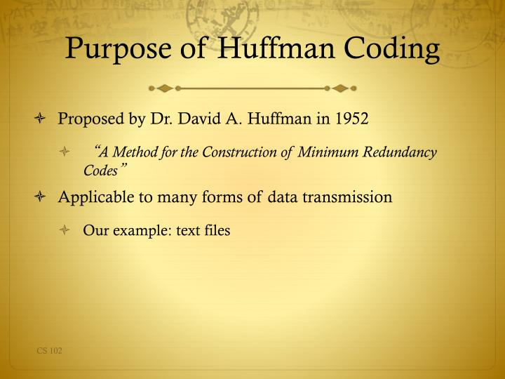 Purpose of Huffman Coding