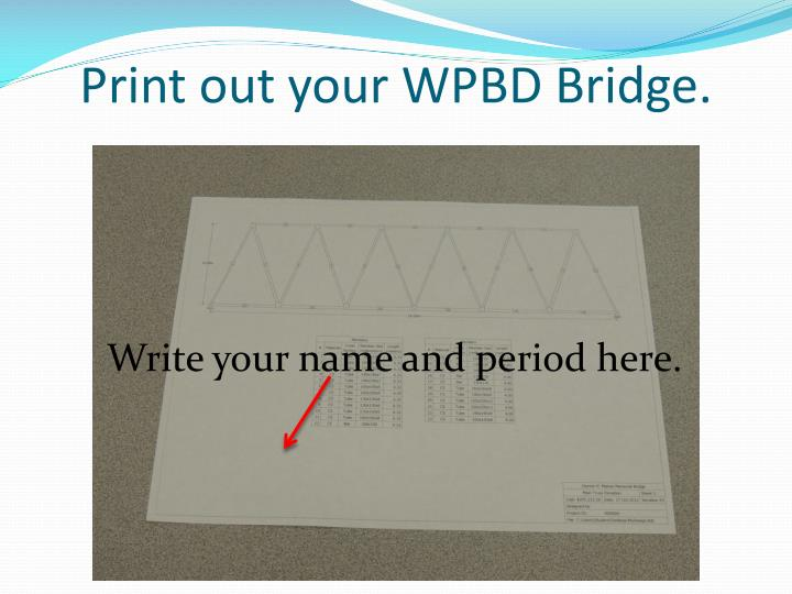 Print out your WPBD Bridge.